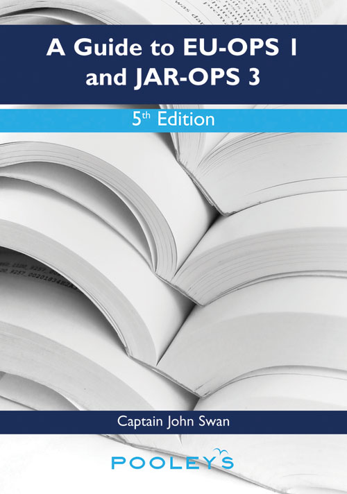 A Guide to EU-OPS 1 and JAR-OPS 3 – 5th Edition, John Swan