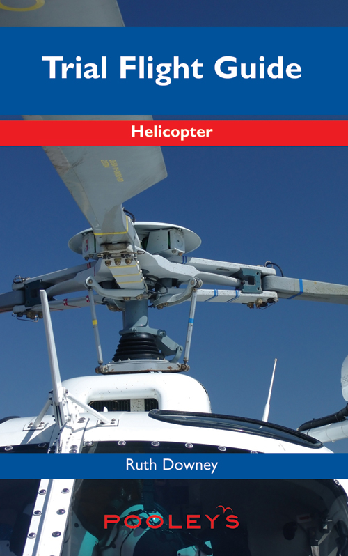 The Helicopter Trial Flight Guide – Downey