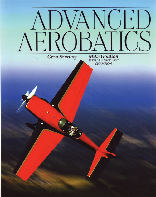 Advanced Aerobatics - Szurovy, Goulian