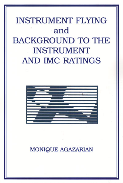 Instrument Flying & Background to the Instrument & IMC Ratings